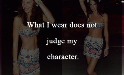 What I wear does not judge my character.